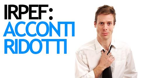 IRPEF-ACCONTI-RIDOTTI