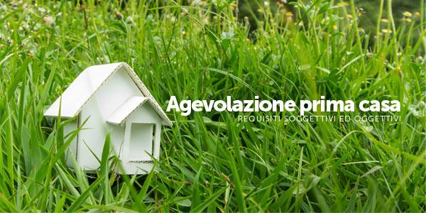 Agevolazione prima casa requisiti soggettivi e oggettivi - Agenzia prima casa ...