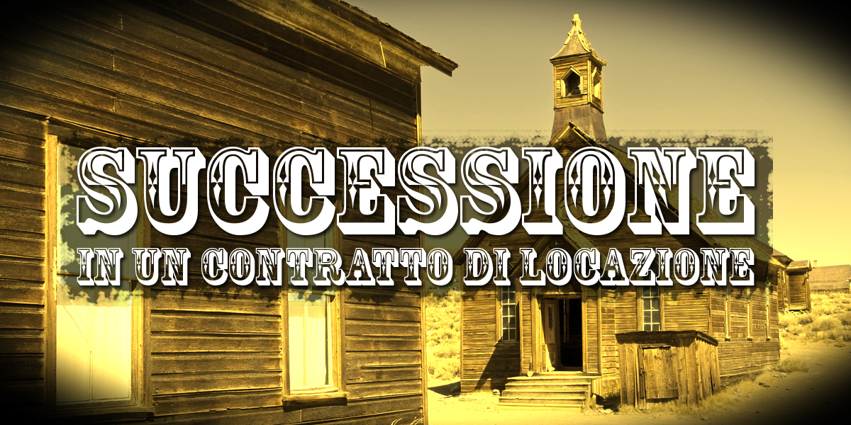 Successione in un contratto di locazione fisco 7 for Contratto di locazione