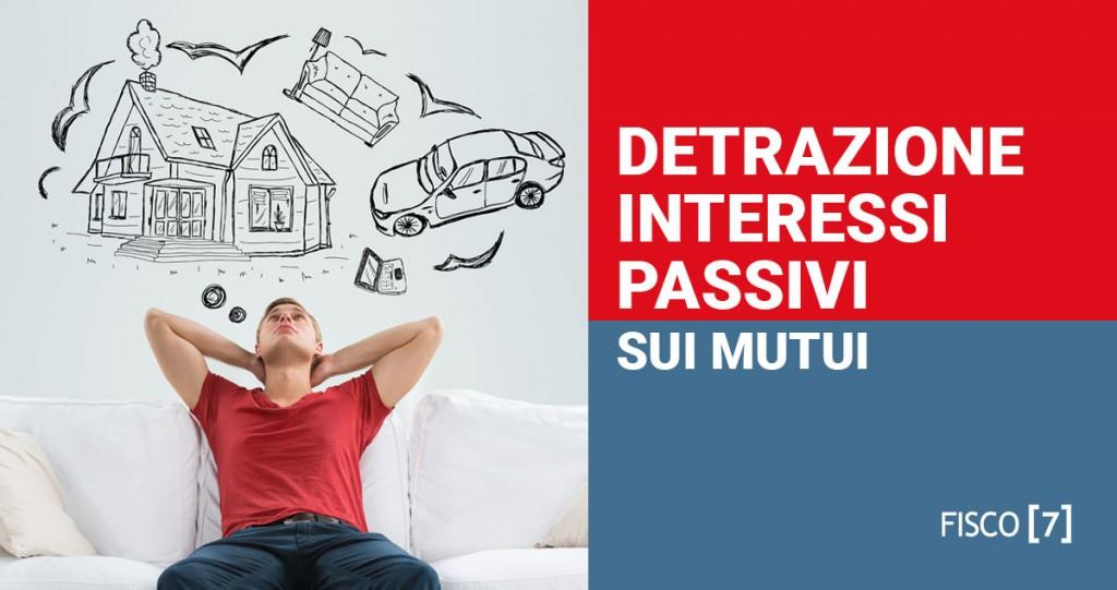 Detrazione degli interessi passivi sui mutui fisco 7 for Interessi passivi mutuo 730