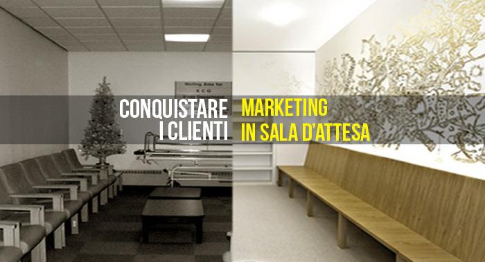 In Sala D Attesa.Conquistare I Clienti Il 1 Marketing Si Fa In Sala D