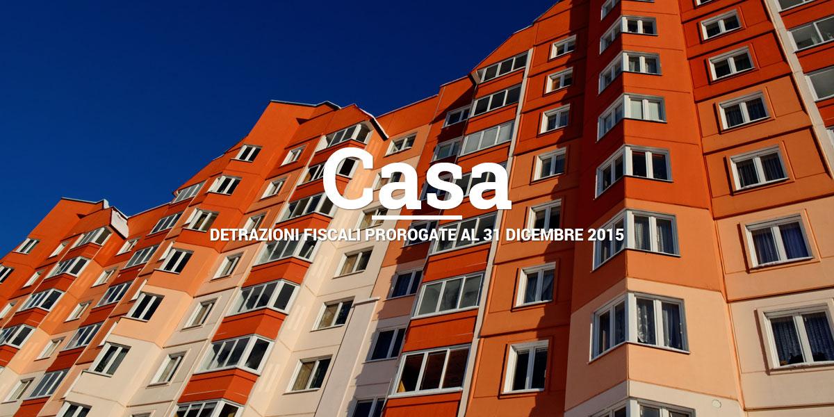 Casa detrazioni fiscali prorogate al 31 dicembre 2015 fisco 7 - Detrazioni fiscali ristrutturazione seconda casa ...