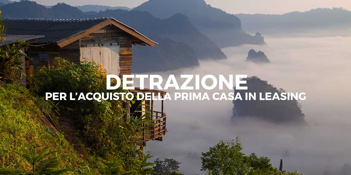 Detrazione Per L Acquisto Della Prima Casa In Leasing Fisco 7