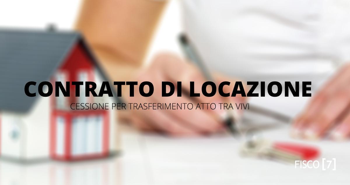 contratto di locazione: cessione per trasferimento atto tra vivi
