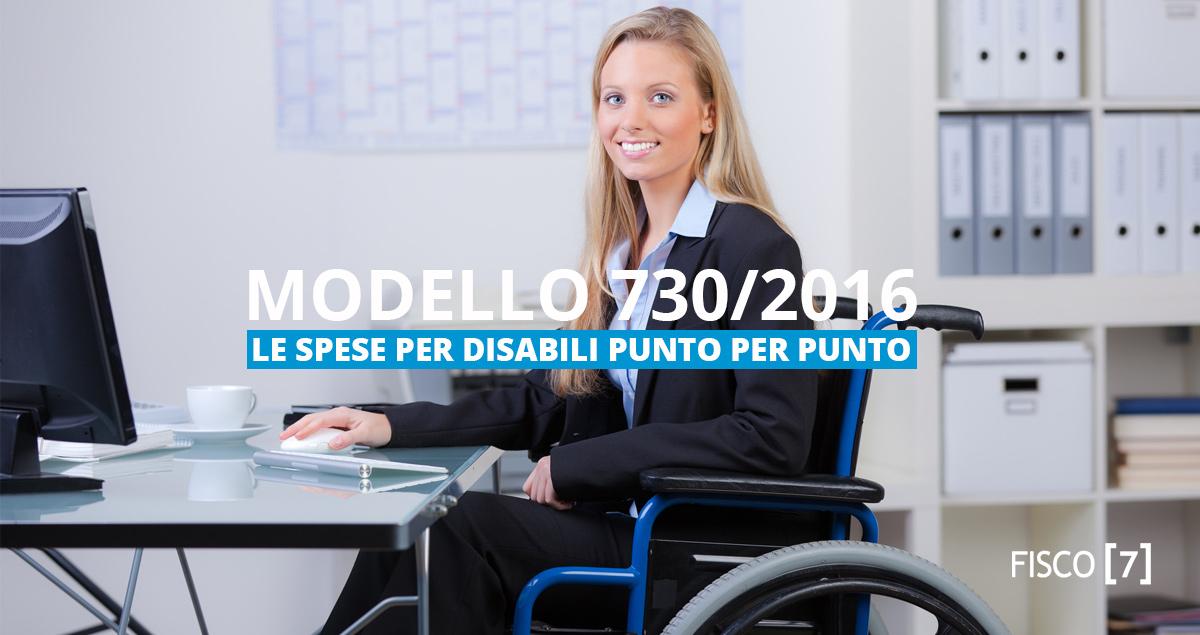 Modello 730 2016 le spese per disabili punto per punto for Spese deducibili 730